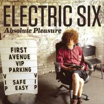 Electric Six - Absolute Pleasure (2012)