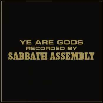 Sabbath Assembly - Ye Are Gods (2012)