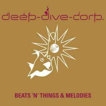 Deep-Dive-Corp. - Beats 'n' Things & Melodies (2012)