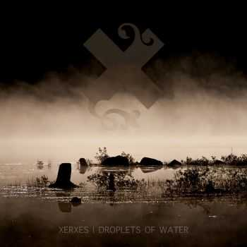 Xerxes - Droplets of Water EP (2012)