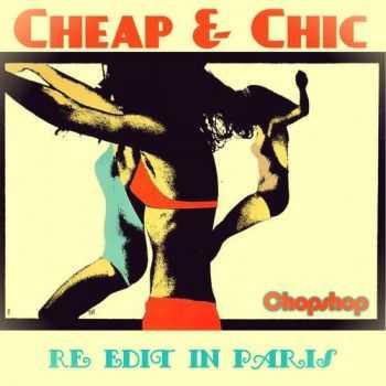 Cheap & Chic � Re Edit In Paris (2012)