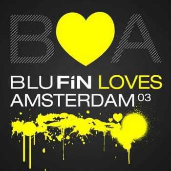 BluFin Loves Amsterdam 03 (2012)