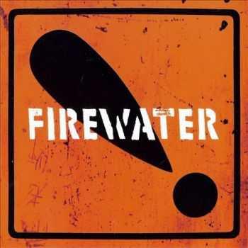 Firewater - International Orange! (2012)