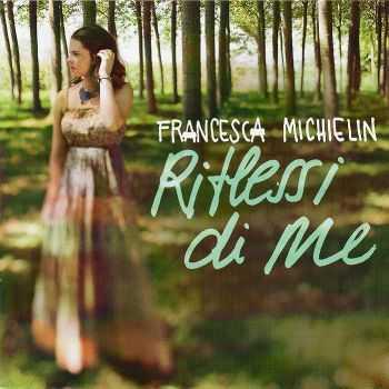 Francesca Michielin - Riflessi Di Me (2012)