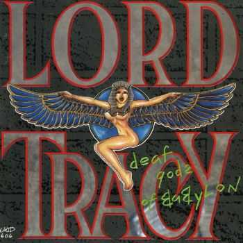 Lord Tracy - Deaf Gods Of Babylon 1989 (Lossless+MP3)