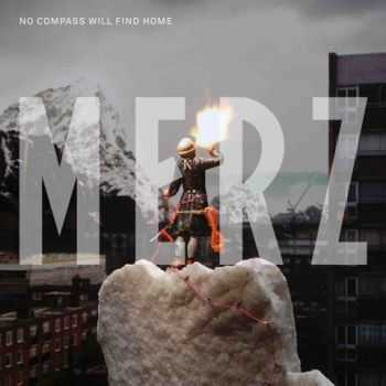 Merz - No Compass Will Find Home  (2012)