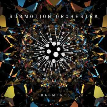 Submotion Orchestra - Fragments (2012) FLAC