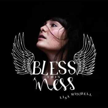 Lisa Mitchell - Bless This Mess (2012)