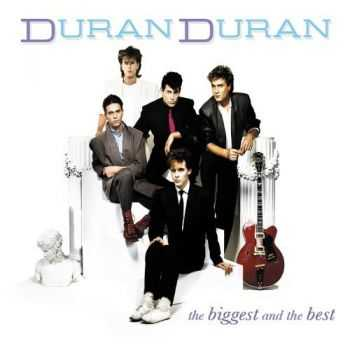 Duran Duran - The Biggest And The Best 2CD (2012)