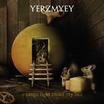 Yerzmyey - Strange Light Under My Bed (2012)