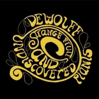 DeWolff - Strange Fruits And Undiscovered Plants (2009) (Lossless+Mp3)