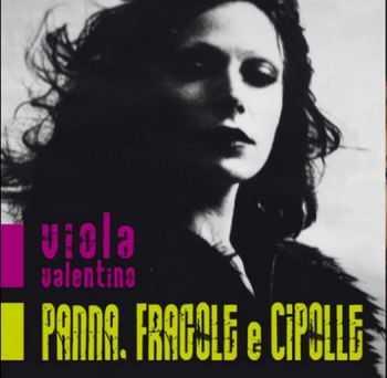 Viola Valentino - Panna, Fragole e Cipolle [EP] (2012)