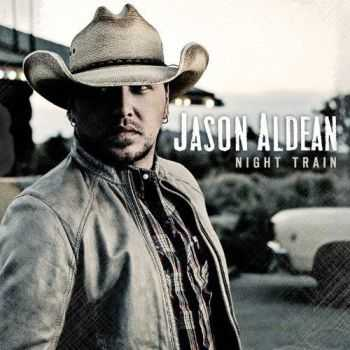 Jason Aldean - Night Train (2012)
