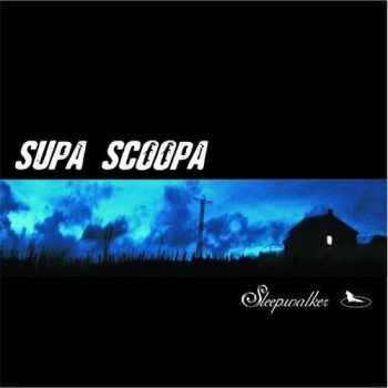 Supa Scoopa - SleepWalker 2006