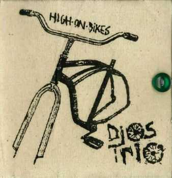 Dios Trio - High On Bikes (2012)
