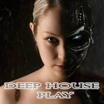 VA - Deep House Play (2012)