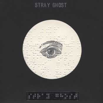 Stray Ghost - Those Who Know Darkness See the Light (2012)