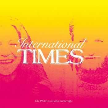 Jaki Whitren & John Cartwright - International Times (2012)
