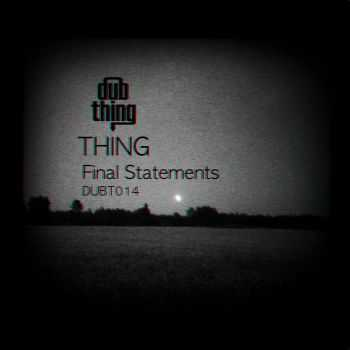 Thing - Final Statements (2012)