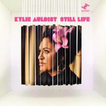 Kylie Auldist - Still Life (2012)
