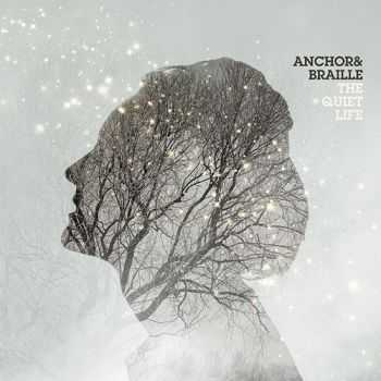 Anchor & Braille - The Quiet Life (2012)