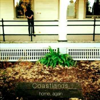 Coastlands - Home, Again (2012)