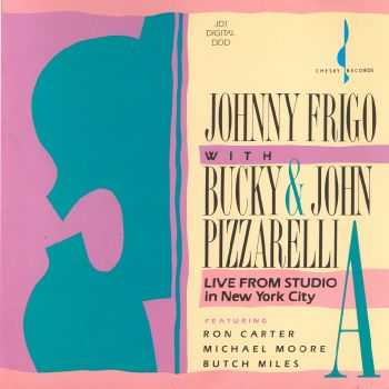 Johnny Frigo with Bucky and John Pizzarelli - Live From Studio A in New York City (1989) FLAC