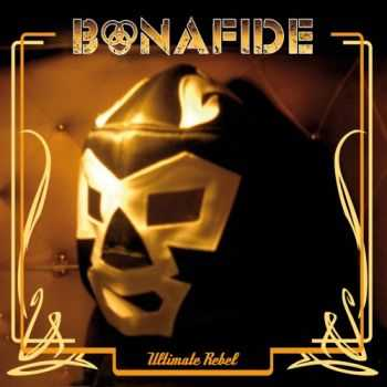 Bonafide - Ultimate Rebel (2012)