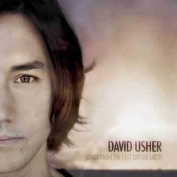 David Usher - Songs From The Last Day On Earth (2012)