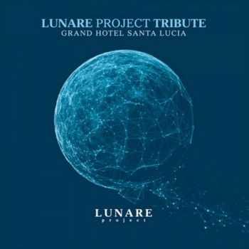 Lunare Project Tribute: Grand Hotel Santa Lucia (2012)
