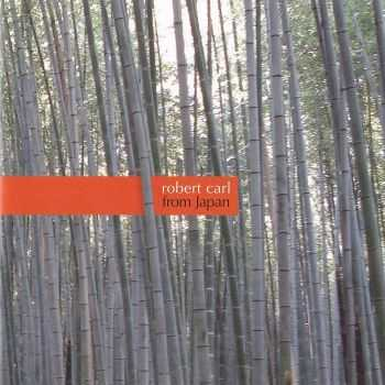 Robert Carl - From Japan (2012)