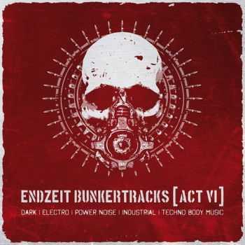 Endzeit Bunkertracks (Act VI) (2012)