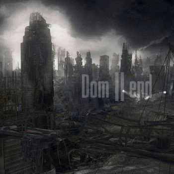 Dom - Dom II End (2012)