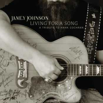Jamey Johnson - Living for a Song: A Tribute to Hank Cochran (2012)