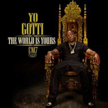 Yo Gotti - CM7: The World Is Yours (2012)