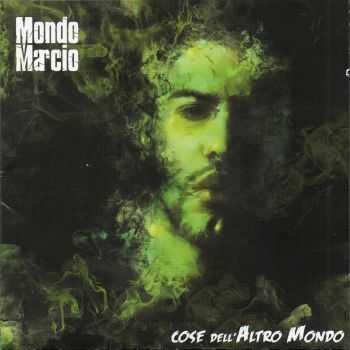 Mondo Marcio - Cose dell'Altro Mondo [Deluxe Edition] (2012)