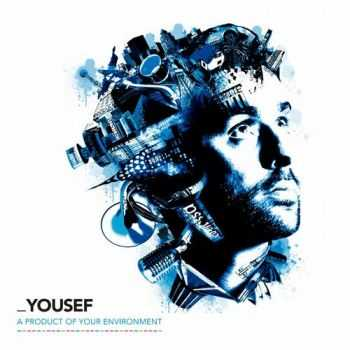 Yousef - A Product Of Your Environment (2012)