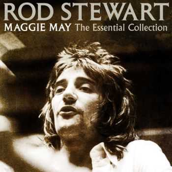 Rod Stewart - Maggie May - The Essential Collection [2CD] (2012)