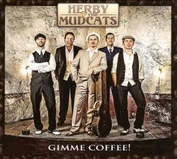 Herby & the Mudcats - Gimme Coffee! (2012) FLAC