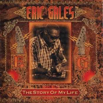 Eric Gales - The Story Of My Life 2008