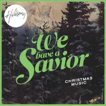 Hillsong - We Have a Savior (2012)
