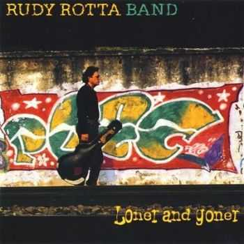Rudy Rotta Band - Loner And Goner (2002) (Lossless)