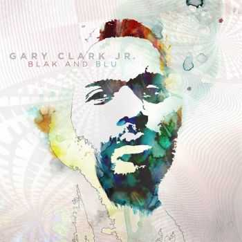 Gary Clark Jr. - Blak and Blu (Deluxe Version) (2012)