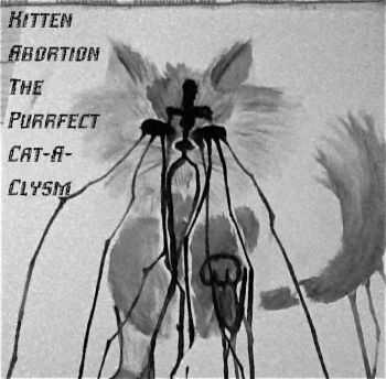 Kitten Abortion - The Purrfect Cat-a-Clysm (EP) (2012)