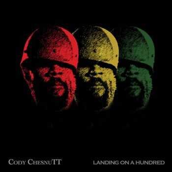 Cody ChesnuTT - Landing On a hundred (2012)