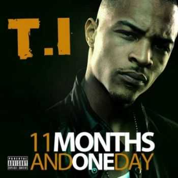 T.I. - 11 Months and One Day (iTunes Version) (2012)