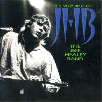Jeff Healey Band - The Very Best Of The Jeff Healey Band (2003)