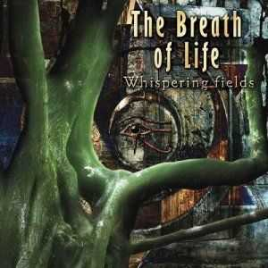 The Breath Of Life - Whispering Fields (2012)