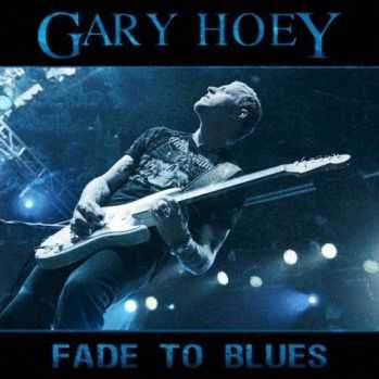 Gary Hoey - Fade To Blues (2008)