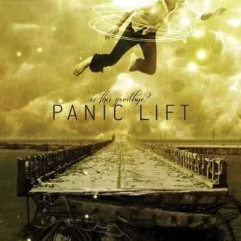 Panic Lift - Is This Goodbye? (2012)